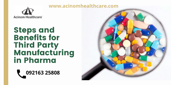 Steps and Benefits for Third Party Manufacturing in Pharma