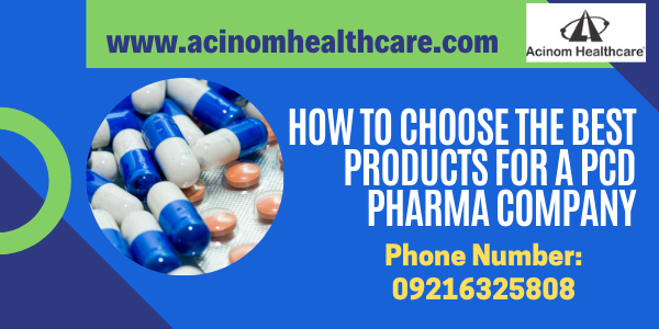 How to Choose the Best Products for a PCD Pharma Company