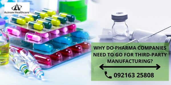 WHY DO PHARMA COMPANIES NEED TO GO FOR THIRD-PARTY MANUFACTURING_