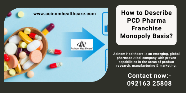 How to Describe PCD Pharma Franchise Monopoly Basis_