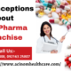 Misconceptions About PCD Pharma Franchise
